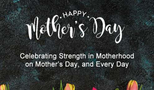 Celebrating Strength in Motherhood on Mother's Day, and Every Day